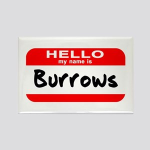 Hello My Name is Burrows Rectangle Magnet