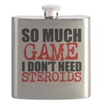 So Much Game I Dont Need Steroids Flask