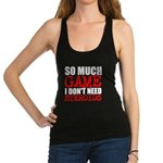 So much game I dont need steroids Racerback Tank T