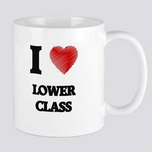 I Love Lower Class Mugs