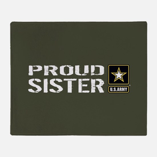 U.S. Army: Proud Sister (Military Gr Throw Blanket