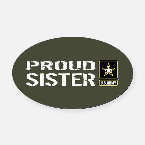 U.S. Army: Proud Sister (Military Oval Car Magnet