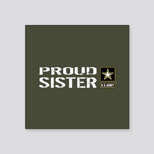 "U.S. Army: Proud Sister (Mi Square Sticker 3"" x 3"""
