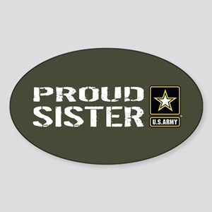 U.S. Army: Proud Sister (Military G Sticker (Oval)