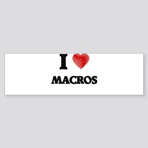 I Love Macros Bumper Sticker