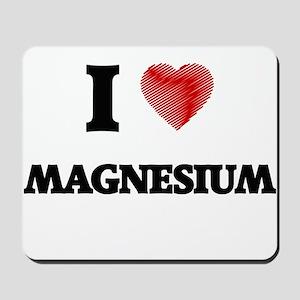 I Love Magnesium Mousepad