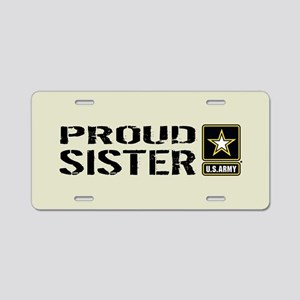 U.S. Army: Proud Sister (Sa Aluminum License Plate