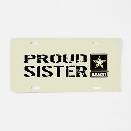 U.S. Army: Proud Sister (Sa Aluminum License Plate