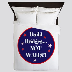 Build bridges... not walls Queen Duvet