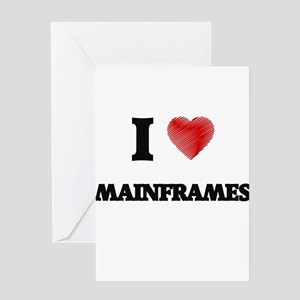 I Love Mainframes Greeting Cards