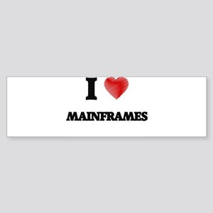 I Love Mainframes Bumper Sticker