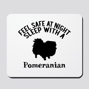 Feel Safe At Night Sleep With Pomeranian Mousepad