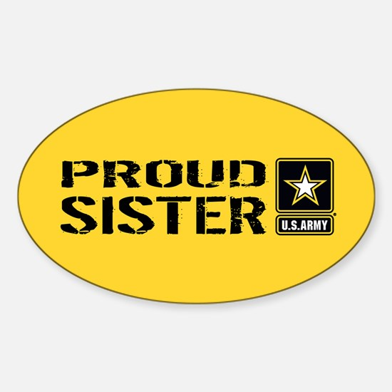 U.S. Army: Proud Sister (Gold) Sticker (Oval)