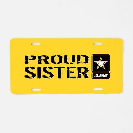U.S. Army: Proud Sister (Go Aluminum License Plate