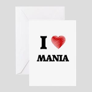 I Love Mania Greeting Cards
