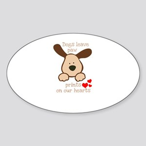dogs leave paw prints on our hearts Sticker
