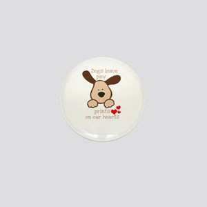dogs leave paw prints on our hearts Mini Button