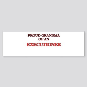 Proud Grandma of a Executioner Bumper Sticker