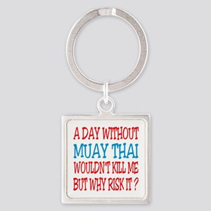 A day without Muay Thai Square Keychain