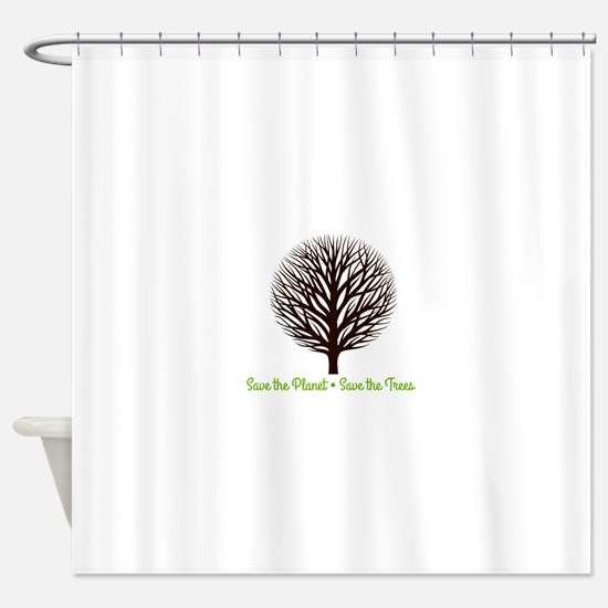 Save the Planet . . . Save the Tree Shower Curtain