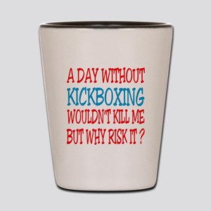 A day without Kickboxing Shot Glass