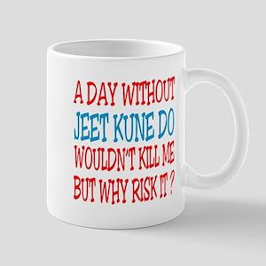 A day without Jeet Kune Do Mug