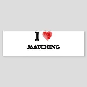 I love Matching Bumper Sticker