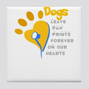 dogs leave paw prints on our hearts Tile Coaster