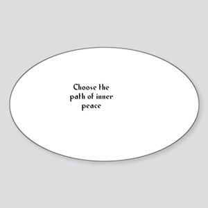 Choose the path of inner peac Oval Sticker