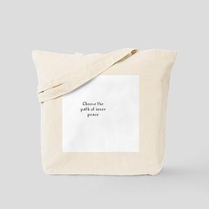 Choose the path of inner peac Tote Bag