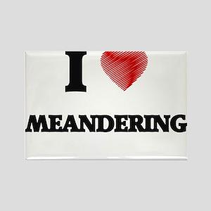 I Love Meandering Magnets