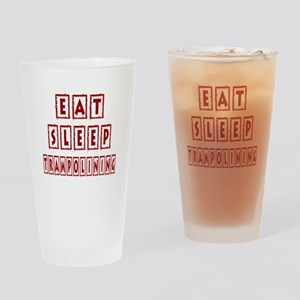 Eat Sleep Trampolining Drinking Glass