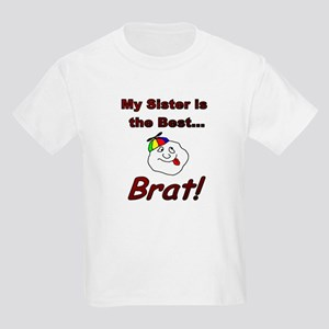 My Sister is the Best Brat! Kids Light T-Shirt