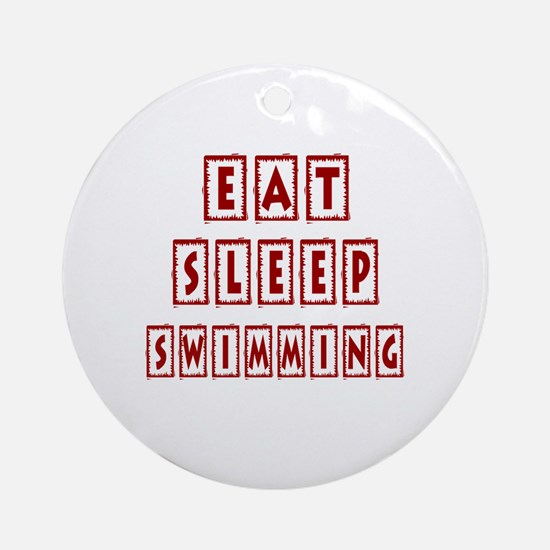 Eat Sleep Swimming Round Ornament