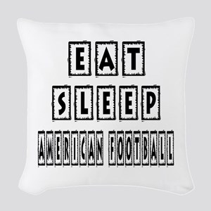 Eat Sleep American Football Woven Throw Pillow