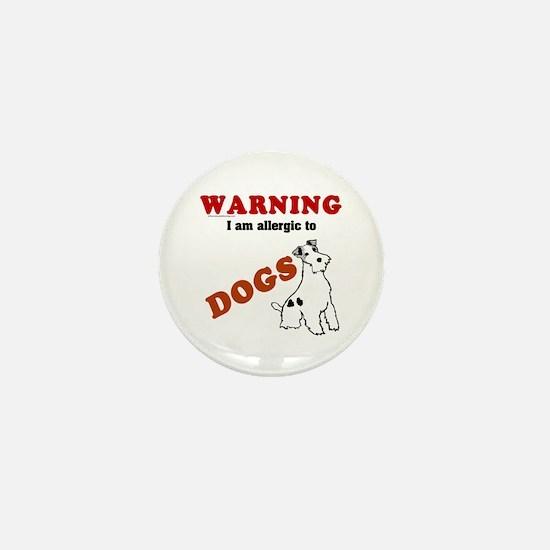 Allergic To Dogs Mini Button