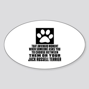 Jack Russell Terrier Awkward Dog De Sticker (Oval)