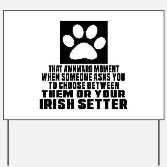 Irish Setter Awkward Dog Designs Yard Sign