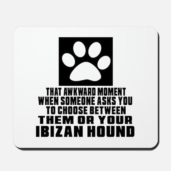 Ibizan Hound Awkward Dog Designs Mousepad