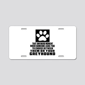 Greyhound Awkward Dog Desig Aluminum License Plate