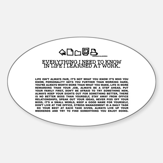 EVERYTHING I NEED TOKNOW IN LIFE-WORK Decal