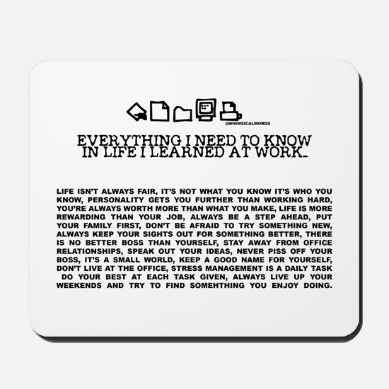 EVERYTHING I NEED TOKNOW IN LIFE-WORK Mousepad