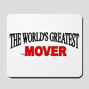 """""""The World's Greatest Mover"""" Mousepad"""