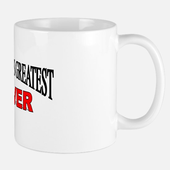 """The World's Greatest Mover"" Mug"