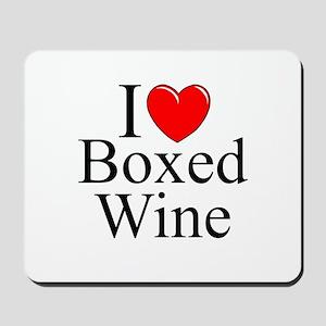 """""""I Love (Heart) Boxed Wine"""" Mousepad"""