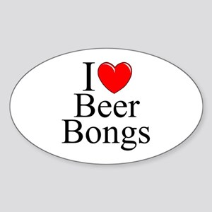 """I Love (Heart) Beer Bongs"" Oval Sticker"