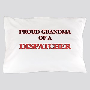 Proud Grandma of a Dispatcher Pillow Case