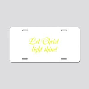 Let Christ Light Shine Aluminum License Plate