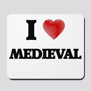 I Love Medieval Mousepad