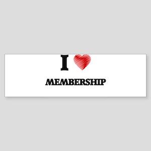 I Love Membership Bumper Sticker